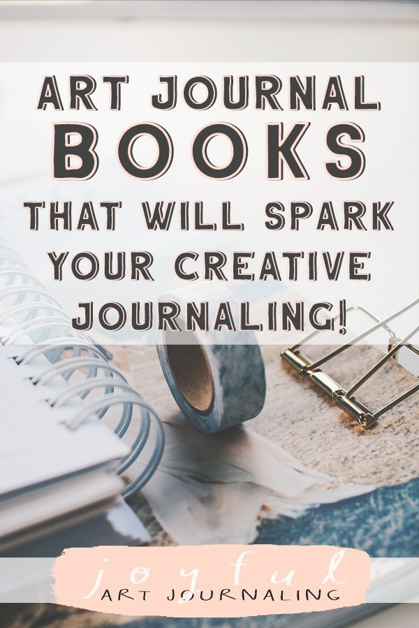 Check out these art journal books to help spark your creativity! Get art journal ideas, prompts, and inspiration! #artjournal #artjournaling #artjournalideas #artjournalprompts