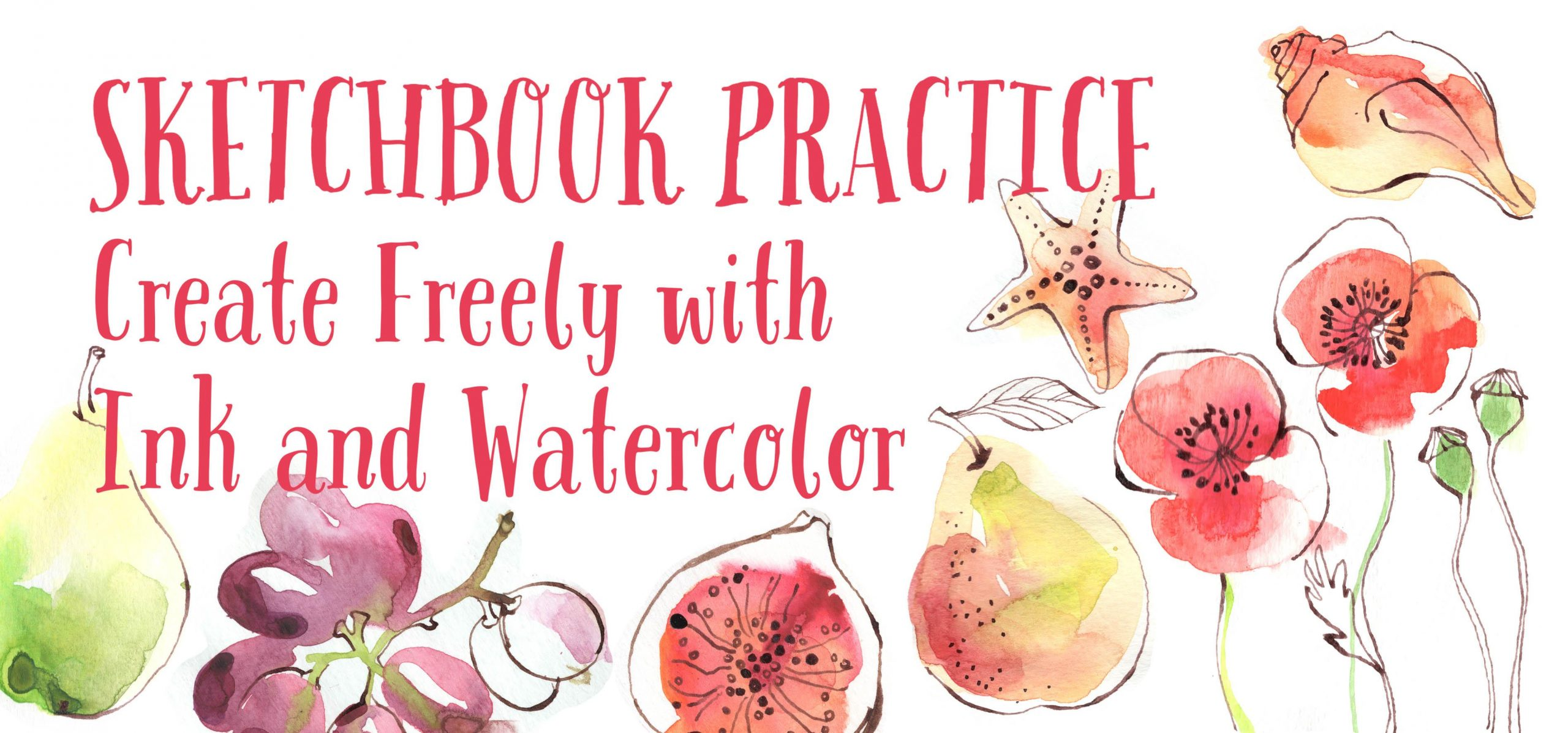 Beginner art journaling classes you can take online: Sketchbook Practice: Create Freely with Ink and Watercolor #artjournaling #artjournalideas #artjournalclasses