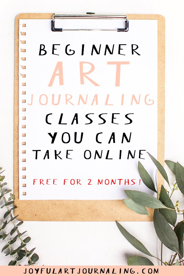 Beginner art journaling classes you can take online: free for the next two months! #artjournaling #artjournalideas #artjournalclasses #howtodraw #sketchbookjournals #joyfulartjournaling