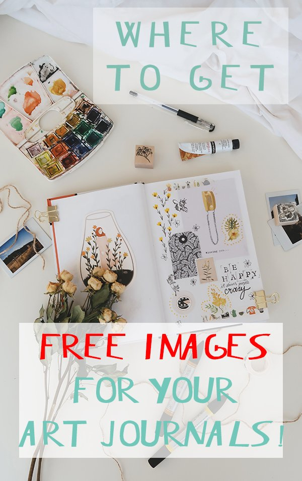 Where to get free images for your art journal. #joyfulartjournaling #artjournalideas