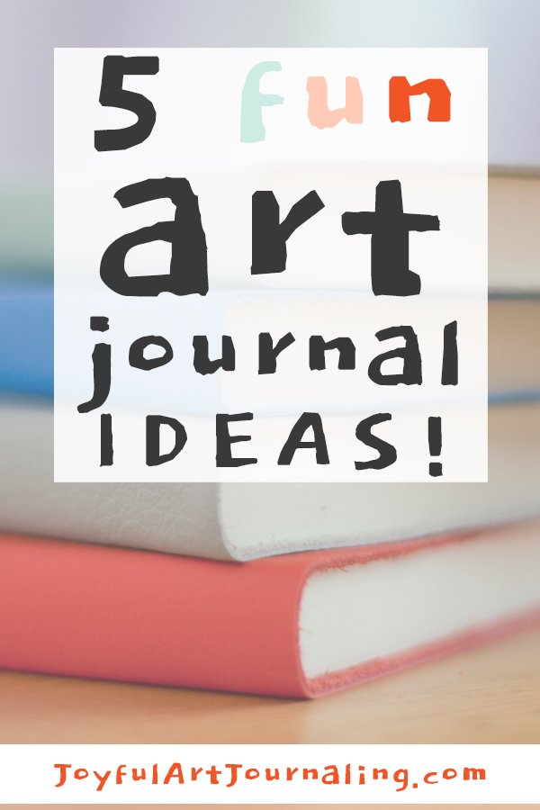 Check out this list of five fun art journal ideas! #joyfulartjournaling #artjournalprompts #artjournalideas