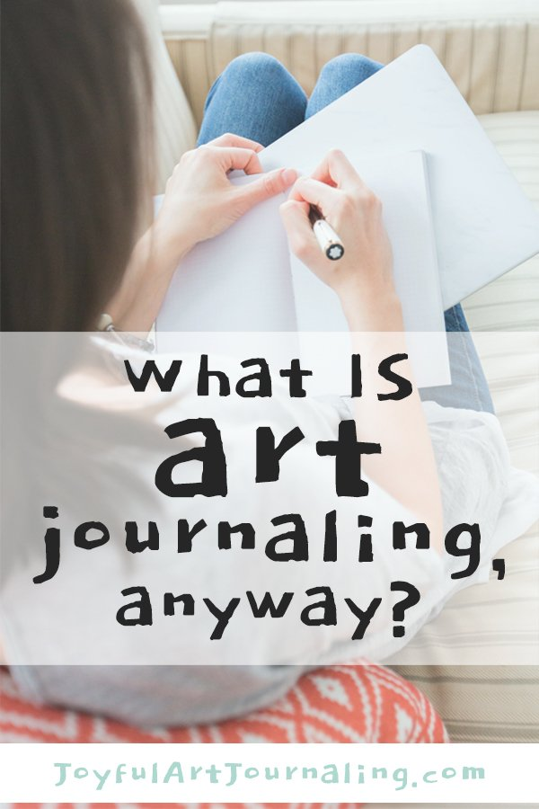 What is art journaling? Have you ever wondered what an art journal is? See examples and learn all about art journals here! #joyfulartjournaling #whatisartjournaling #whatisanartjournal #artjournalexamples