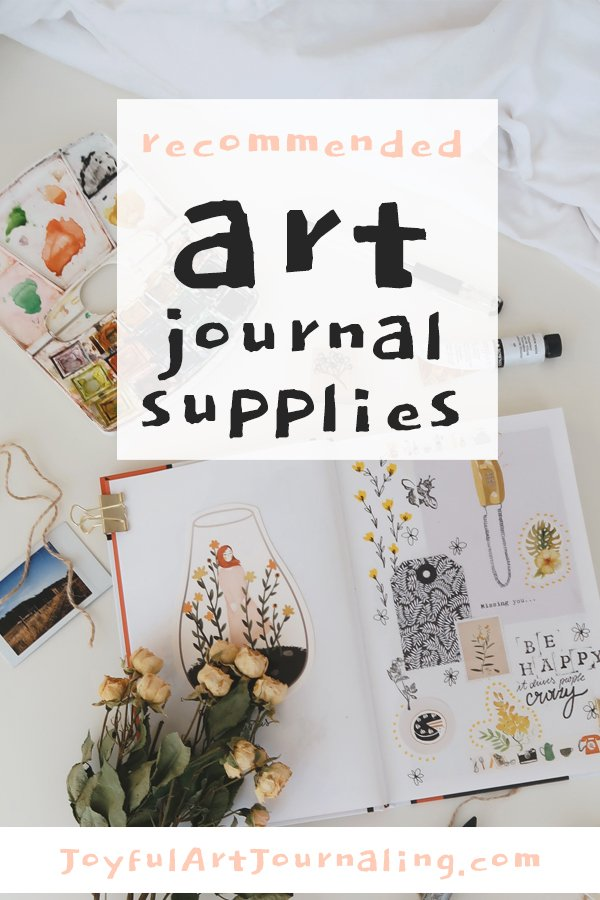 Check out this list of recommended art journal supplies - for beginners to advanced! #joyfulartjournaling #artjournalsupplies #artjournalideas
