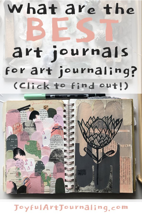 What are the Best Journals for Art Journaling? Click here to find out! #joyfulartjournaling #artjournals #artjournalingideas