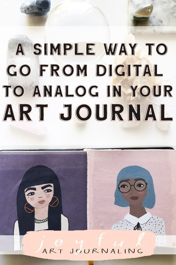 A simple way to Go From Digital to Analog in Your Art Journal! #joyfulartjournaling