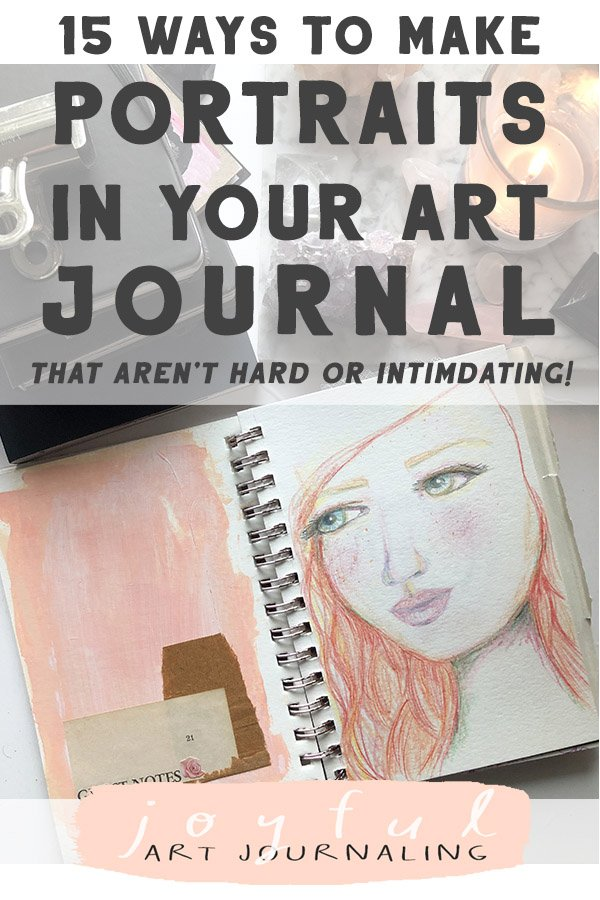 15 Ways to Use Portraits in Your Art Journal (that aren't hard or intimidating!)