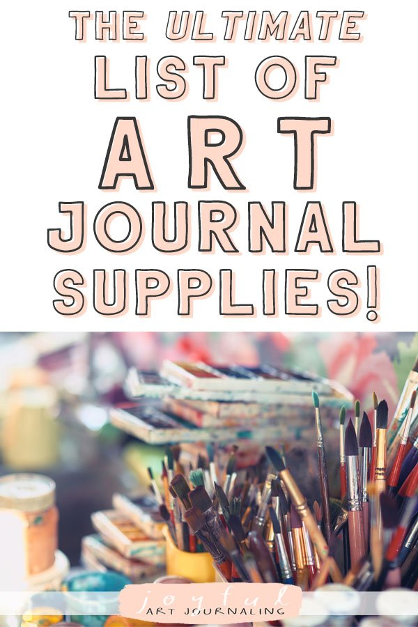 Do you want to do some creative art journaling? Check out this ultimate list of art journal supplies on JoyfulArtJournaling.com! #artjournalsupplies #joyfulartjournaling