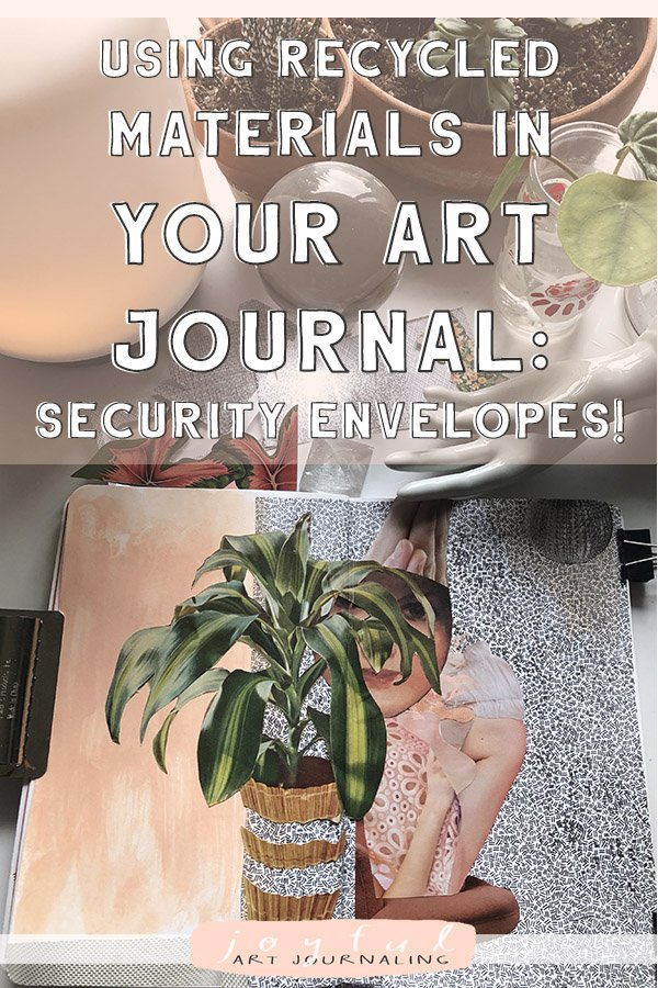 Try using Recycled Materials in your Art Journal: like security envelopes! #joyfulartjournaling #artjournalideas