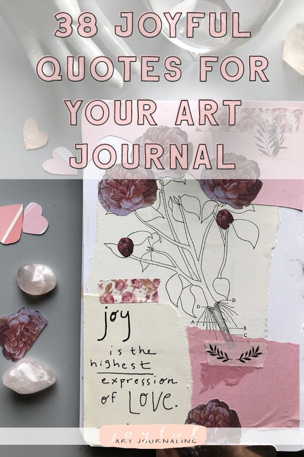 I think we can all use a little more joy in our lives, which is also why I decided to share these 38 joyful quotes for your art journal! #joyfulartjournaling
