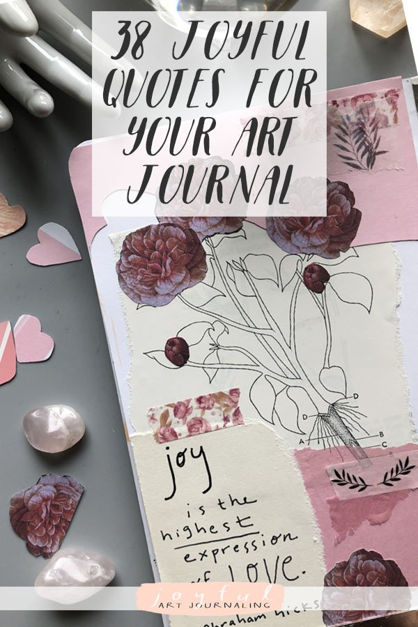 I think we can all use a little more joy in our lives, which is also why I decided to share these 38 joyful quotes for your art journal! (free printables)