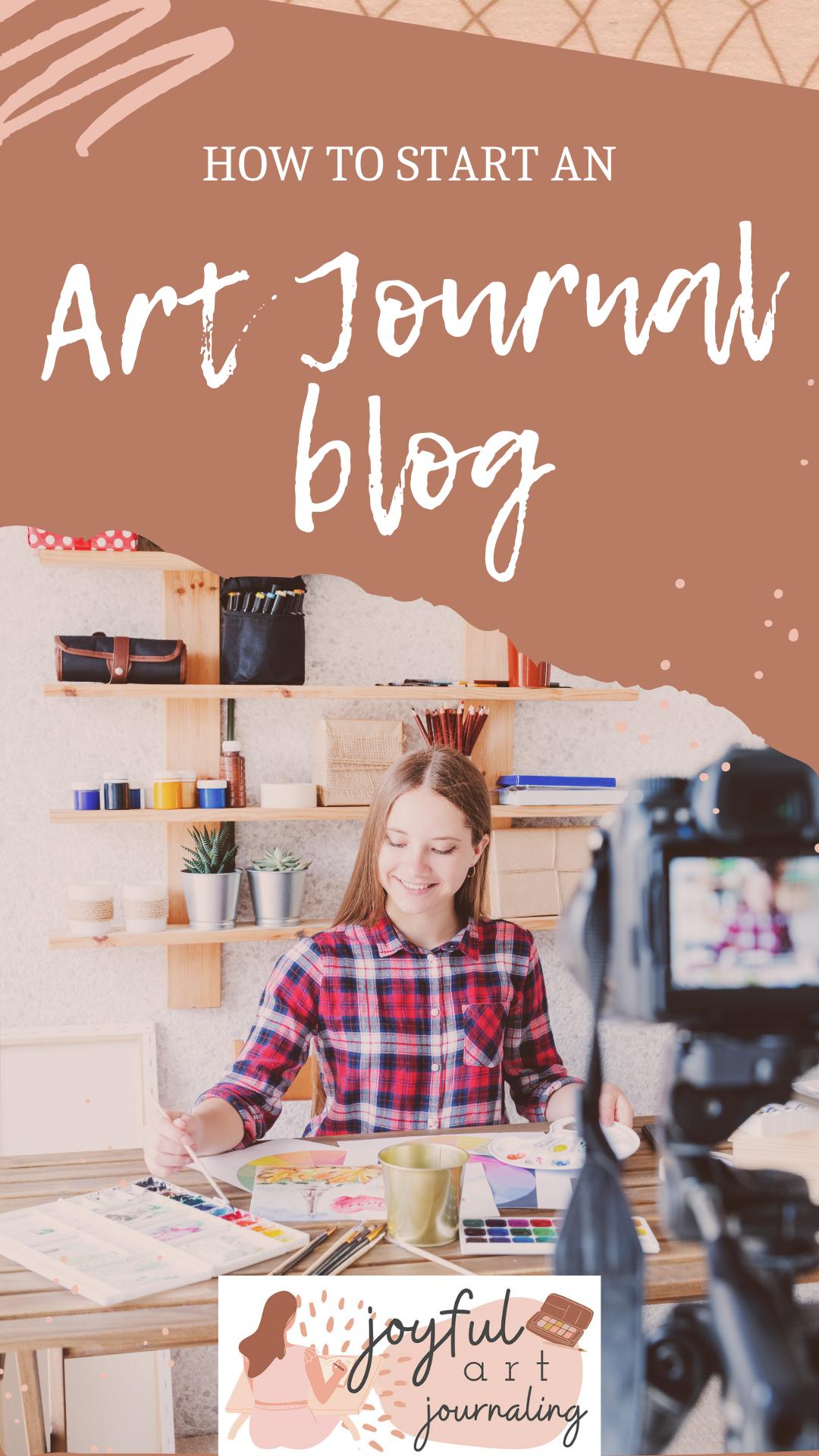 Learn how to start an art journal blog